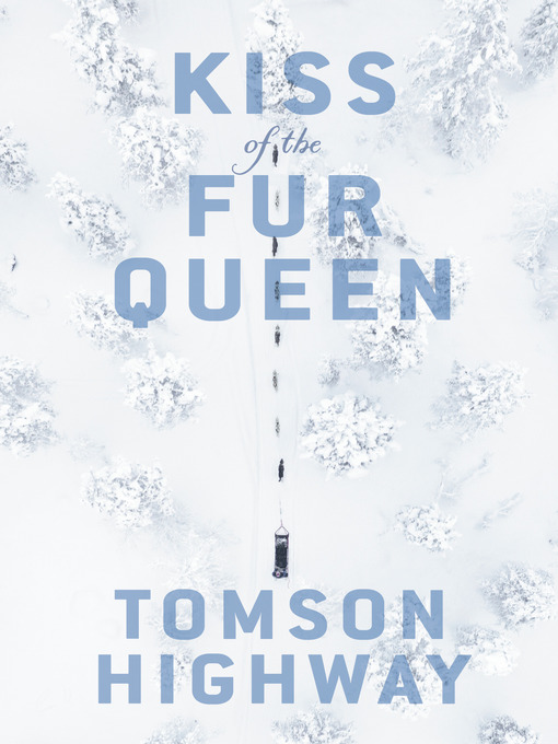 Title details for Kiss of the Fur Queen by Tomson Highway - Wait list
