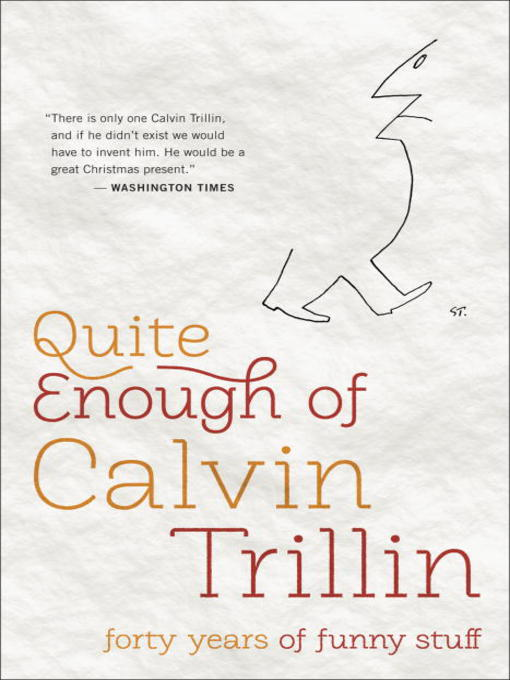 Title details for Quite Enough of Calvin Trillin by Calvin Trillin - Available