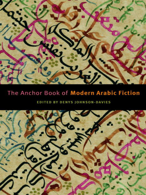 Title details for The Anchor Book of Modern Arabic Fiction by Denys Johnson-Davies - Available