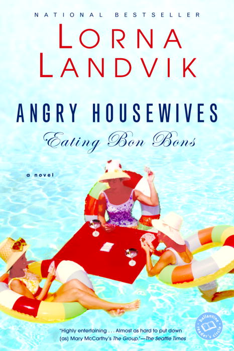 Title details for Angry Housewives Eating Bon Bons by Lorna Landvik - Available