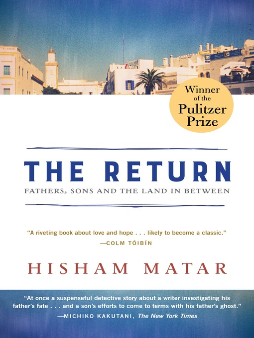 Title details for The Return (Pulitzer Prize Winner) by Hisham Matar - Wait list