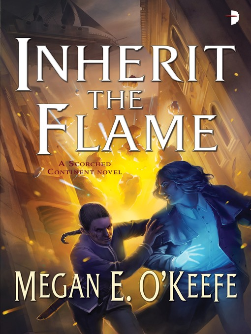 Title details for Inherit the Flame by Megan E. O'Keefe - Available