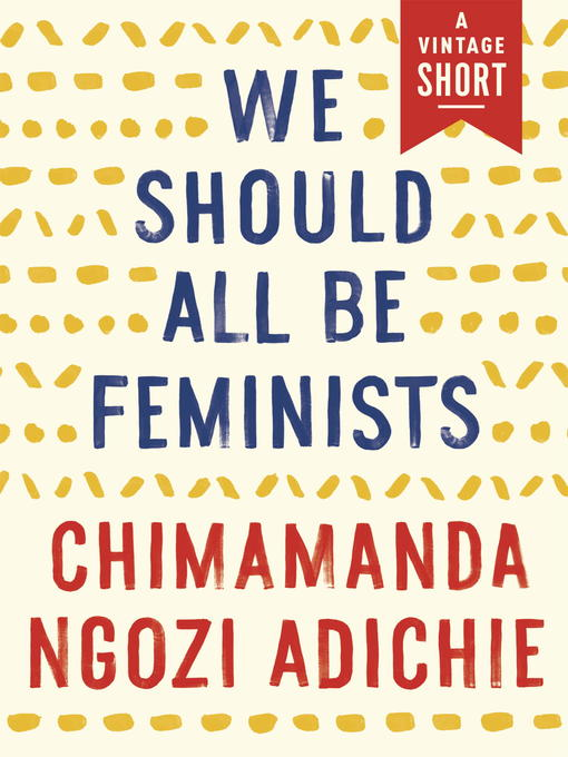 Title details for We Should All Be Feminists by Chimamanda Ngozi Adichie - Wait list