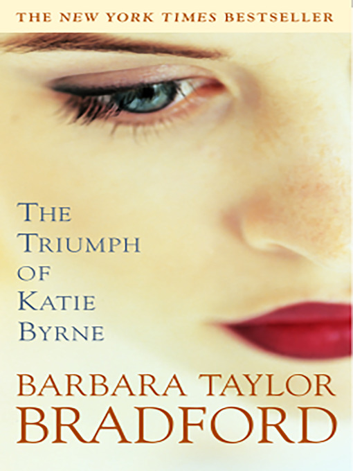 Title details for The Triumph of Katie Byrne by Barbara Taylor Bradford - Available