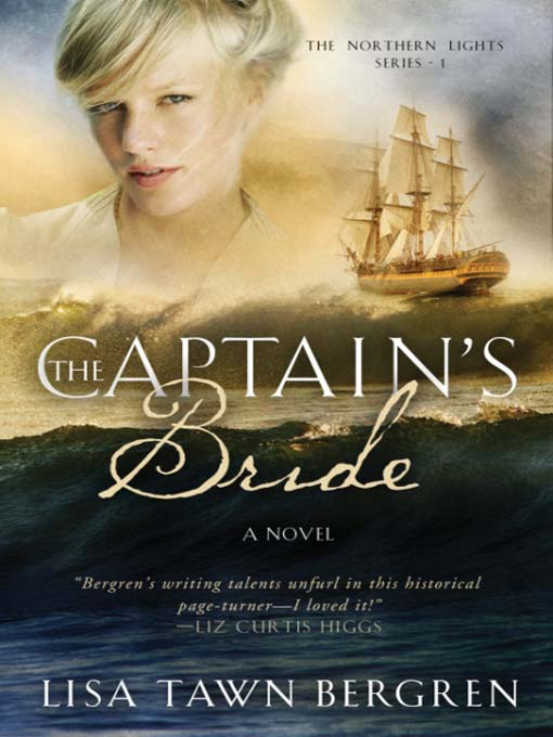 Title details for The Captain's Bride by Lisa Tawn Bergren - Available