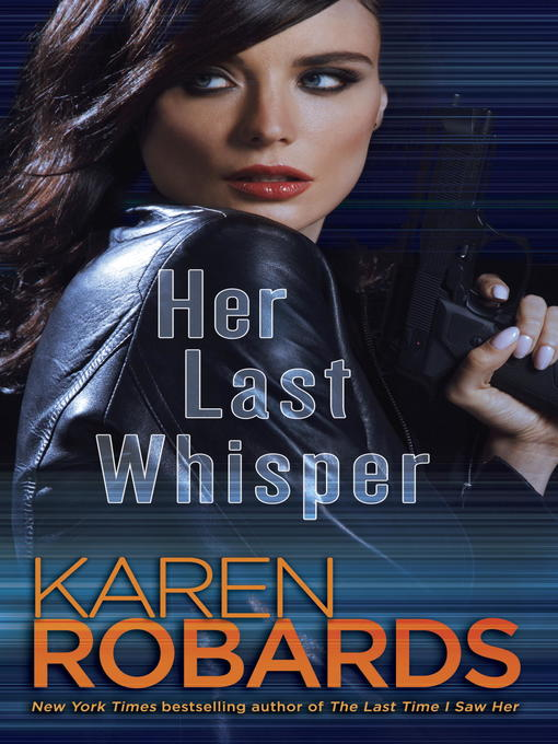 Title details for Her Last Whisper by Karen Robards - Available