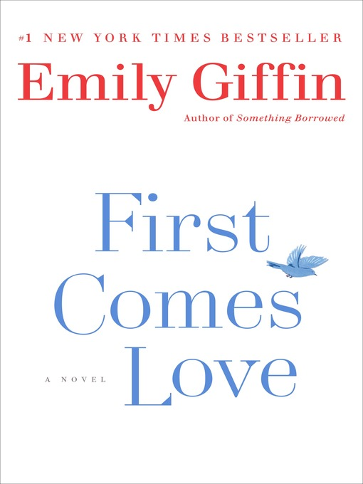 Title details for First Comes Love by Emily Giffin - Wait list