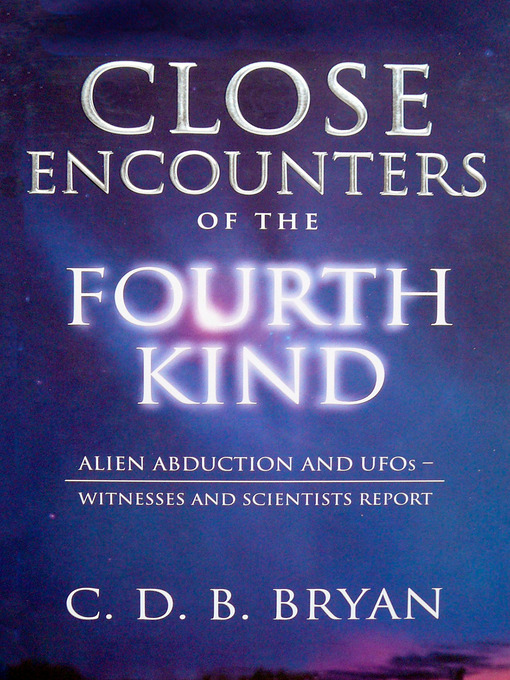 Title details for Close Encounters of the Fourth Kind by C.D.B. Bryan - Available