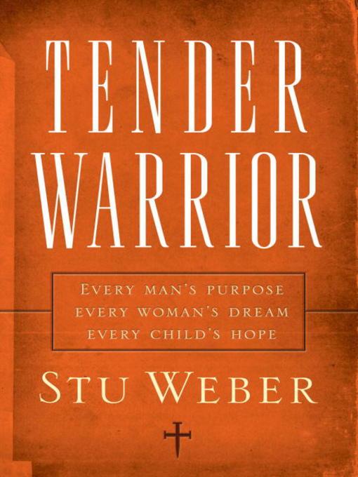Title details for Tender Warrior by Stu Weber - Wait list