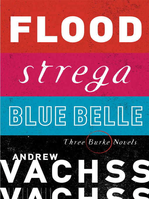 Title details for Flood, Strega, Blue Belle by Andrew Vachss - Available