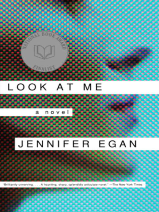 Title details for Look at Me by Jennifer Egan - Wait list