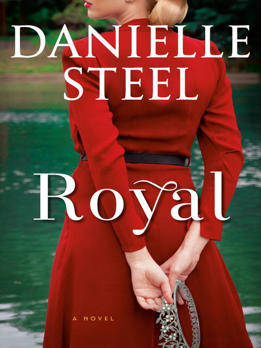 Title details for Royal by Danielle Steel - Wait list