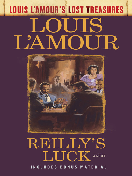 Title details for Reilly's Luck (Louis L'Amour's Lost Treasures) by Louis L'Amour - Wait list