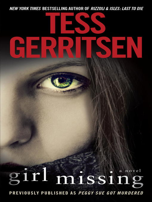Title details for Girl Missing (Previously published as Peggy Sue Got Murdered) by Tess Gerritsen - Available