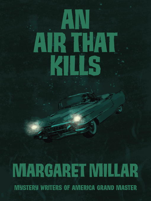 Title details for An Air That Kills by Margaret Millar - Available