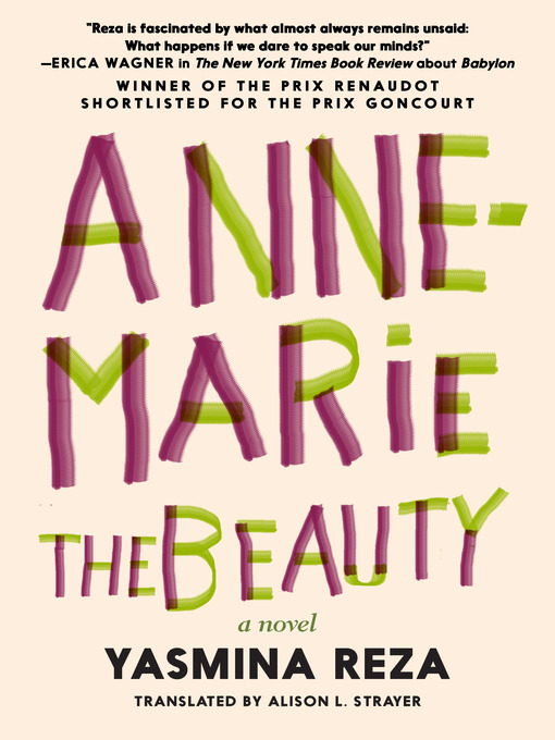 Title details for Anne-Marie the Beauty by Yasmina Reza - Available