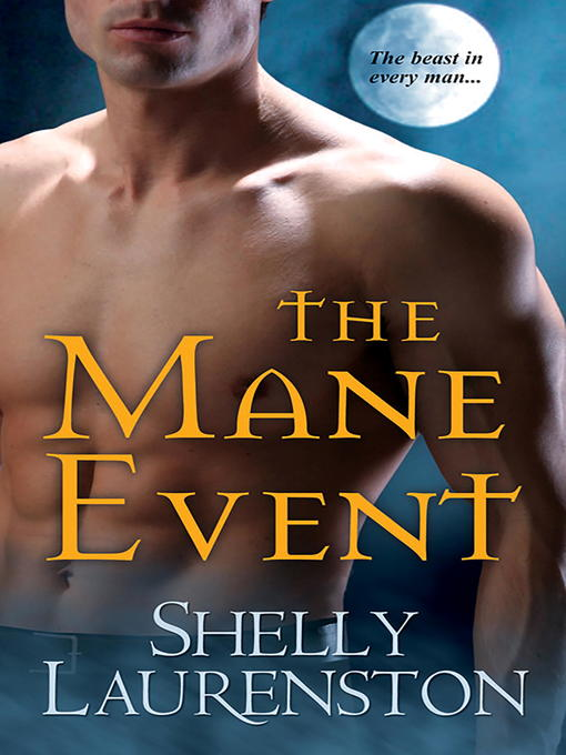 Title details for The Mane Event by Shelly Laurenston - Wait list