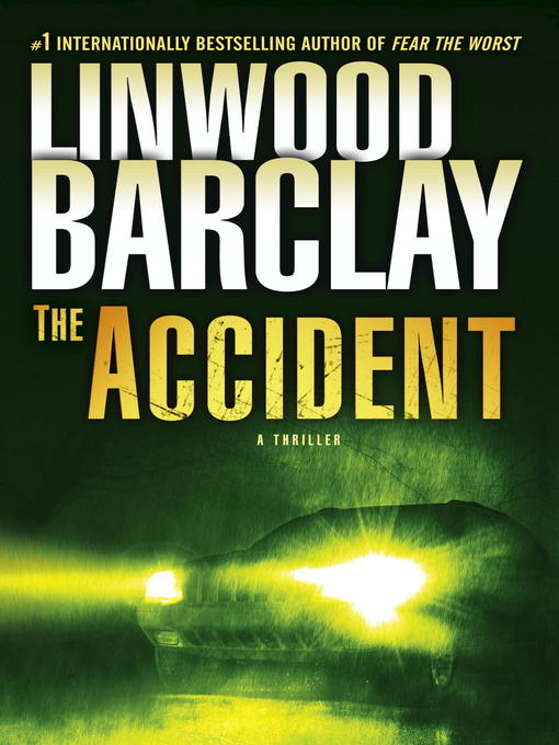 Title details for The Accident by Linwood Barclay - Available