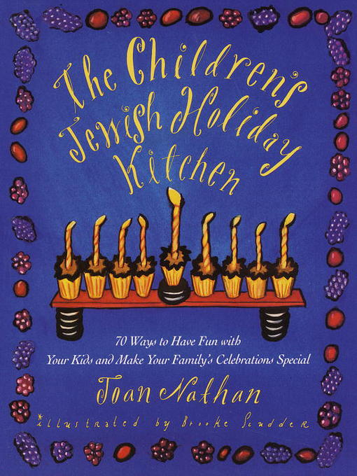 Title details for The Children's Jewish Holiday Kitchen by Joan Nathan - Available