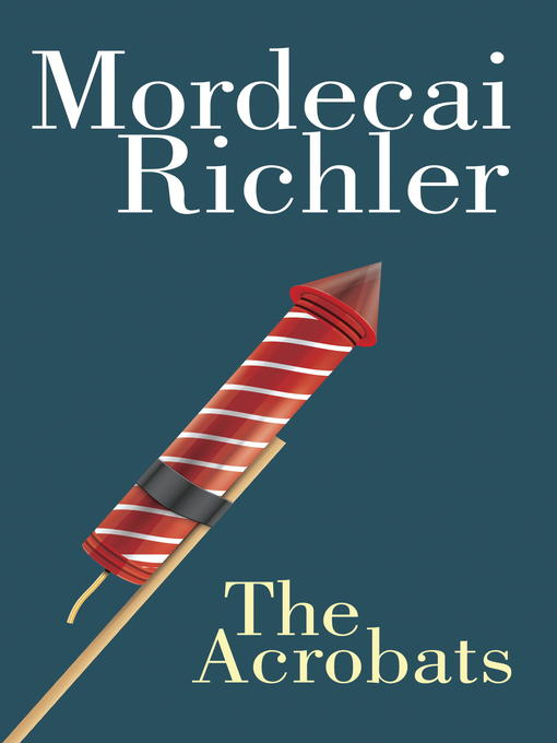 Title details for The Acrobats by Mordecai Richler - Available