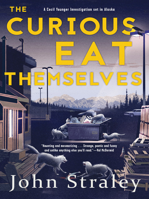 Title details for The Curious Eat Themselves by John Straley - Wait list
