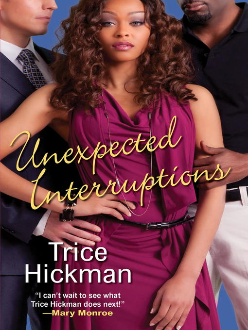 Title details for Unexpected Interruptions by Trice Hickman - Available