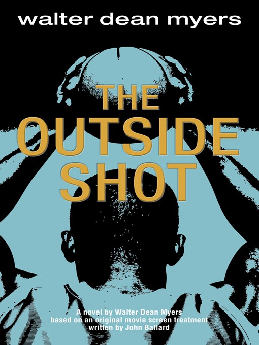 Title details for The Outside Shot by Walter Dean Myers - Available