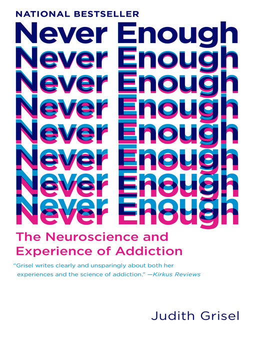 Title details for Never Enough by Judith Grisel - Wait list