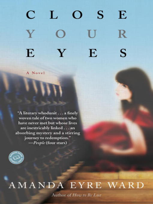 Title details for Close Your Eyes by Amanda Eyre Ward - Available