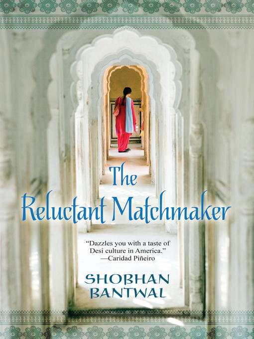 Title details for The Reluctant Matchmaker by Shobhan Bantwal - Available
