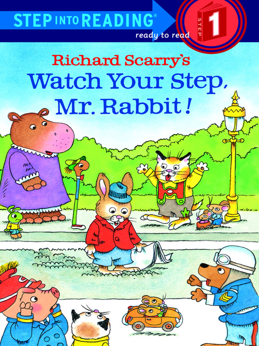 Title details for Richard Scarry's Watch Your Step, Mr. Rabbit! by Richard Scarry - Wait list