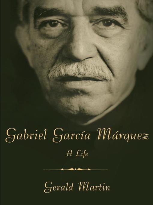 Title details for Gabriel García Márquez by Gerald Martin - Available