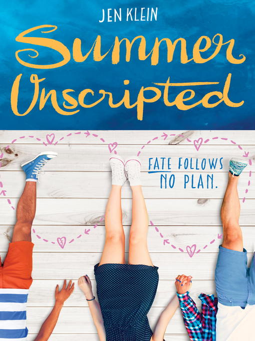 Title details for Summer Unscripted by Jen Klein - Wait list
