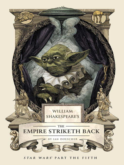 Title details for William Shakespeare's The Empire Striketh Back by Ian Doescher - Available
