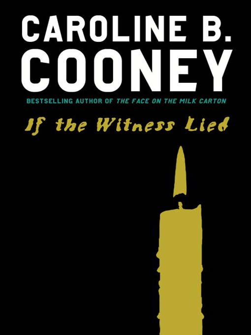 Title details for If the Witness Lied by Caroline B. Cooney - Available