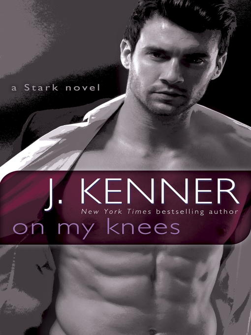 Title details for On My Knees by J. Kenner - Available