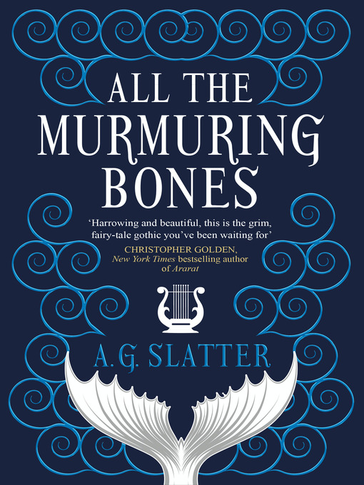 Title details for All the Murmuring Bones by A.G. Slatter - Available
