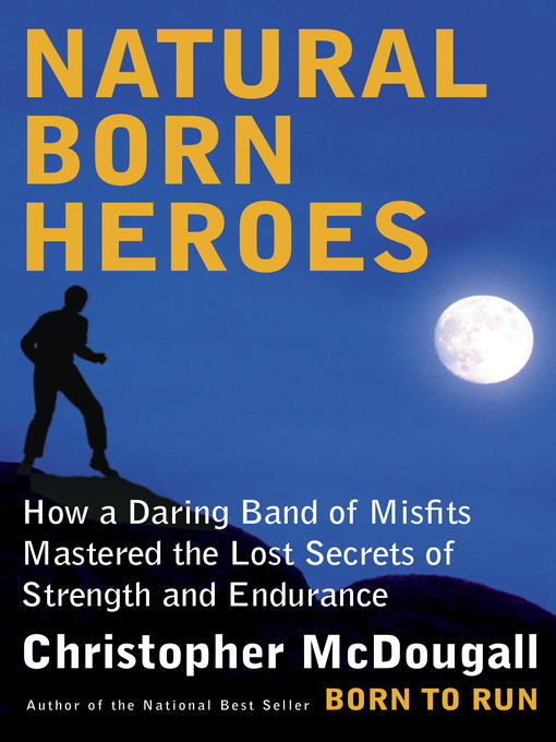 Title details for Natural Born Heroes by Christopher McDougall - Wait list