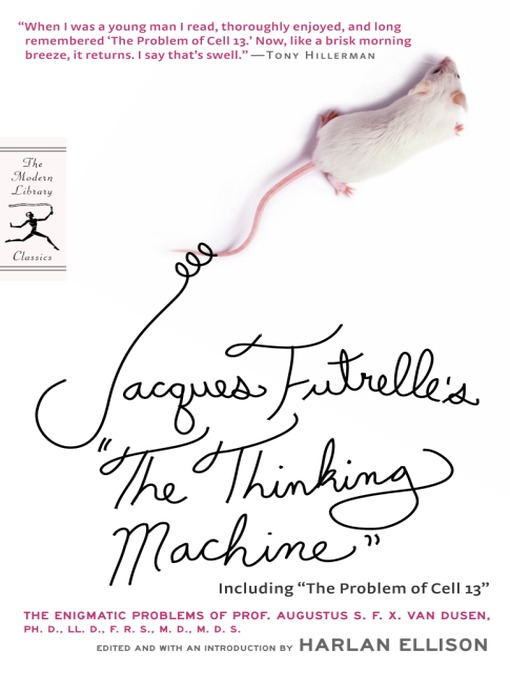 Title details for Jacques Futrelle's The Thinking Machine by Jacques Futrelle - Available