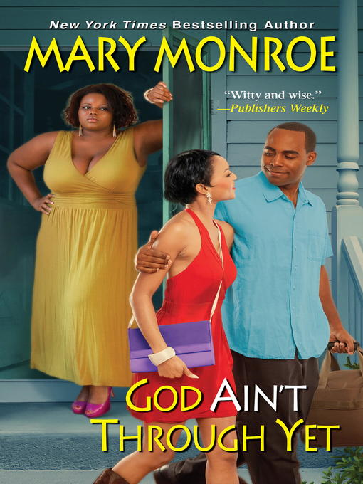 Title details for God Ain't Through Yet by Mary Monroe - Available