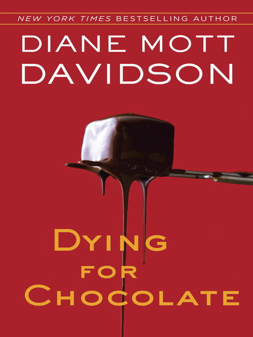 Title details for Dying for Chocolate by Diane Mott Davidson - Wait list