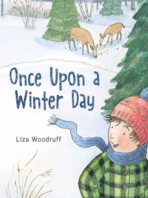 Title details for Once Upon a Winter Day by Liza Woodruff - Wait list
