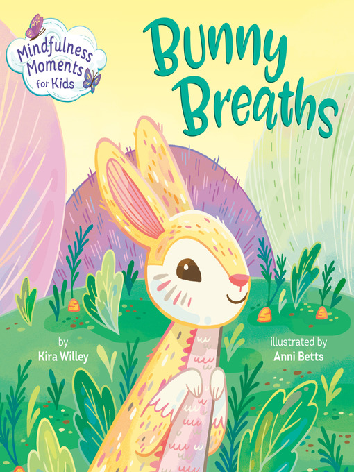 Title details for Mindfulness Moments for Kids by Kira Willey - Wait list