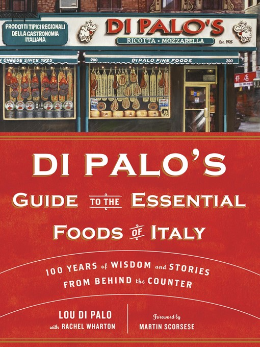 Title details for Di Palo's Guide to the Essential Foods of Italy by Lou Di Palo - Available