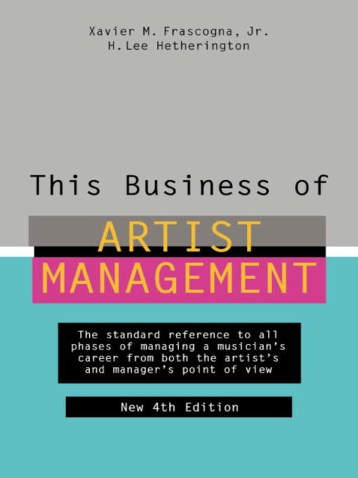 Title details for This Business of Artist Management by Xavier M. Frascogna, Jr. - Available