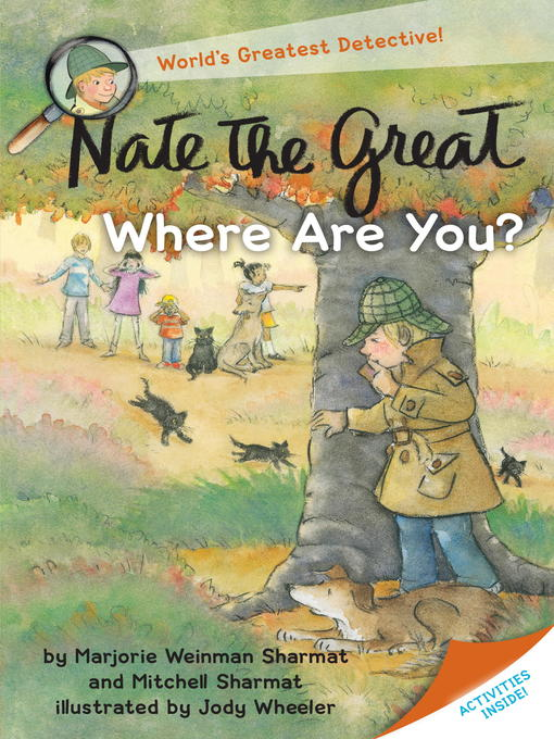 Title details for Nate the Great, Where Are You? by Marjorie Weinman Sharmat - Available