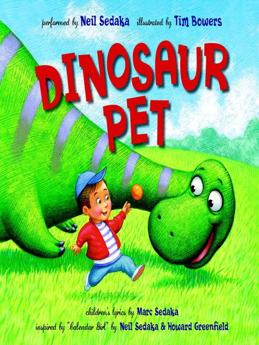 Title details for Dinosaur Pet by Neil Sedaka - Available