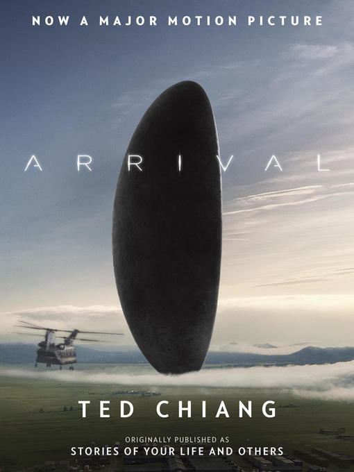 Title details for Arrival (Stories of Your Life MTI) by Ted Chiang - Available