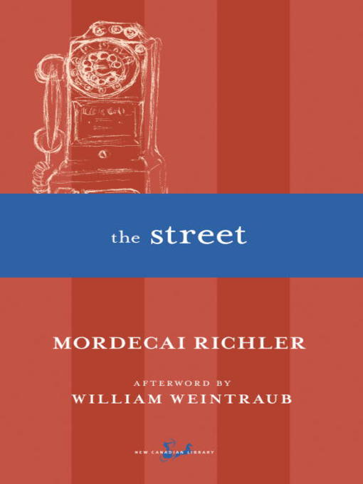 Title details for The Street by Mordecai Richler - Available