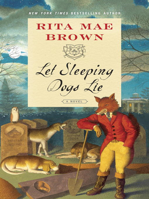 Title details for Let Sleeping Dogs Lie by Rita Mae Brown - Available